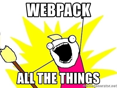 Meme image of Webpack All The Things!
